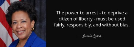 quote-the-power-to-arrest-to-deprive-a-citizen-of-liberty-must-be-used-fairly-responsibly-loretta-lynch-107-4-0460